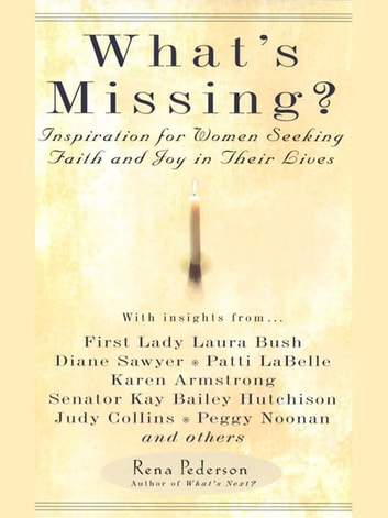 What's Missing? - Inspiration for Women Seeking Faith and Joy in Their Lives ebook by Rena Pederson
