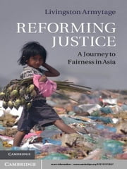 Reforming Justice - A Journey to Fairness in Asia ebook by Dr Livingston Armytage