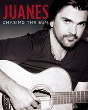 Chasing the Sun ebook by Juanes