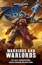Warriors and Warlords ebook by Chris Wraight, Peter McLean, Josh Reynolds,...