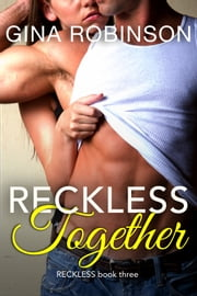 Reckless Together - A Contemporary New Adult Romance ebook by Gina Robinson