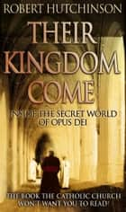 Their Kingdom Come ebook by Robert Hutchison