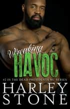 Wreaking Havoc ebook by Harley Stone