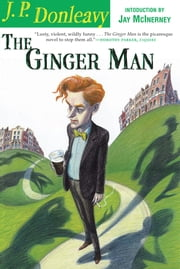 The Ginger Man ebook by J. P. Donleavy, Jay McInerney