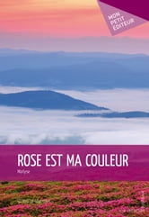 Rose est ma couleur ebook by Marlyse