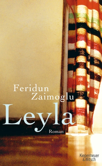 Leyla - Roman ebook by Feridun Zaimoglu