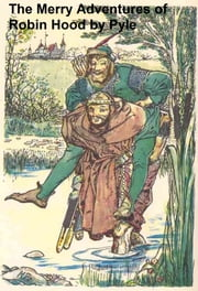 The Merry Adventures of Robin Hood, Illustrated ebook by Pyle,Howard