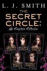 The Secret Circle: The Complete Collection - The Initiation and The Captive Part I, The Captive Part II and The Power, The Divide, The Hunt, The Temptation ebook by L. J. Smith