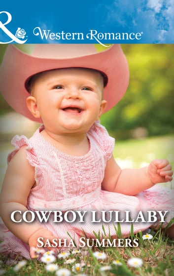 Cowboy Lullaby (Mills & Boon Western Romance) (The Boones of Texas, Book 6) ebook by Sasha Summers