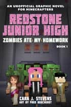 Zombies Ate My Homework - Redstone Junior High #1 ebook by Cara Stevens, Fred Borcherdt