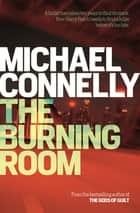 The Burning Room 電子書 by Michael Connelly