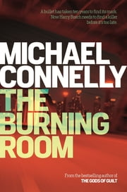 The Burning Room ebook by Michael Connelly