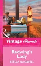 Redwing's Lady (Mills & Boon Vintage Cherish) 電子書 by Stella Bagwell