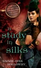 A Study in Silks ebook by