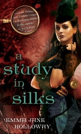 A Study in Silks ebook by Emma Jane Holloway