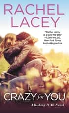 Crazy for You ebook by Rachel Lacey