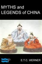 Myths & Legends of China ebook by E.T.C. Werner, Pyrrhus Press