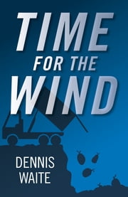 Time for the Wind ebook by Dennis Waite
