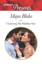 Claiming My Hidden Son ebook by Maya Blake