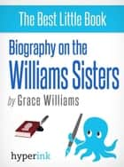 Williams Sisters: A Biography of Venus and Serena Williams ebook by Grace Williams