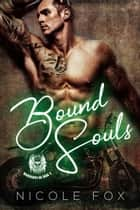 Bound Souls - Warhawks MC, #3 ebook by