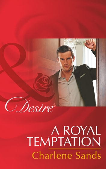 A Royal Temptation (Mills & Boon Desire) (Dynasties: The Montoros, Book 6) 電子書 by Charlene Sands
