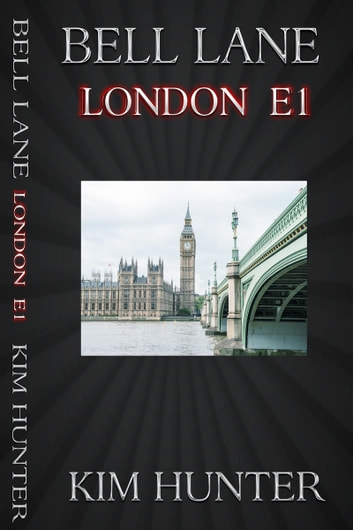 Bell Lane London E1 ebook by Kim Hunter