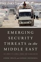 Emerging Security Threats in the Middle East ebook by Ashok Swain,Anders Jägerskog