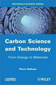 Carbon Science and Technology - From Energy to Materials ebook by Pierre Delhaes