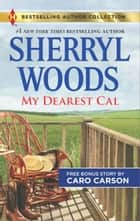 My Dearest Cal & A Texas Rescue Christmas - My Dearest Cal ebook by Sherryl Woods, Caro Carson