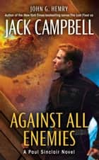 Against All Enemies ebook by John G. Hemry, Jack Campbell