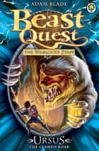 Beast Quest: Ursus the Clawed Roar - Series 9 Book 1 ebook by Adam Blade