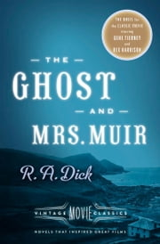 The Ghost and Mrs. Muir - Vintage Movie Classics ebook by R. A. Dick,Adriana Trigiani