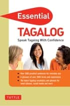 Essential Tagalog - Speak Tagalog with Confidence (Tagalog Phrasebook) eBook by Renato Perdon