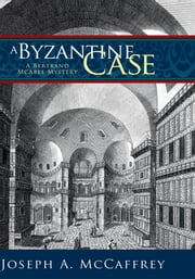 A Byzantine Case ebook by Joseph A. McCaffrey