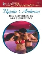 His Mistress by Arrangement ebook by Natalie Anderson