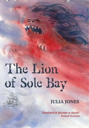 The Lion of Sole Bay ebook by Julia Jones