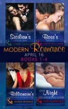 Modern Romance April 2016: Books 1-4 ebook by Lynne Graham, Cathy Williams, Sharon Kendrick,...