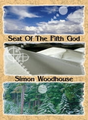 Seat of the Fifth God ebook by Simon Woodhouse