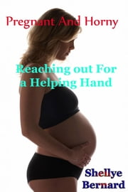 Pregnant And Horny ebook by Shellye Bernard