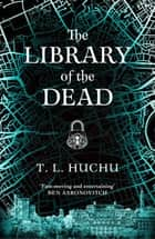 The Library of the Dead ebook by T. L. Huchu