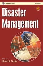 Disaster Management ebook by Harsh K Gupta