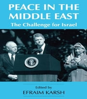 Peace in the Middle East - The Challenge for Israel ebook by Efraim Karsh