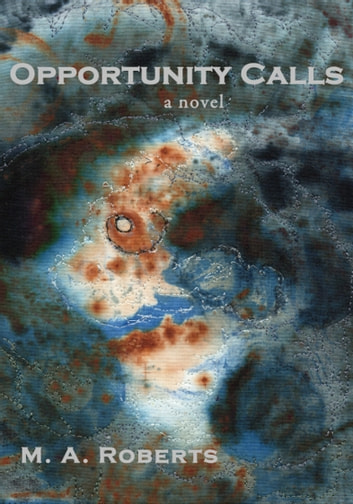 Opportunity Calls - Chinavare's Find - Book One ebook by M. A. Roberts
