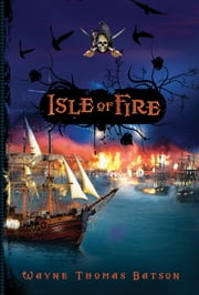 Isle of Fire ebook by Wayne Thomas Batson