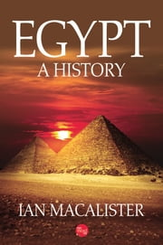 Egypt: A History ebook by Ian MacAlister