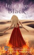 Into the Black - Blackwood Security, #2 ebook by Elise Noble