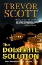 The Dolomite Solution ebook by Trevor Scott