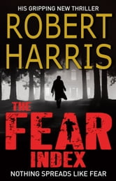 The Fear Index ebook by Robert Harris
