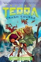 Crash Course #1 ebook by Landry Q. Walker, Keith Zoo